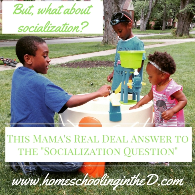 This Mama's Real Deal Answer to the %22Socialization Question%22